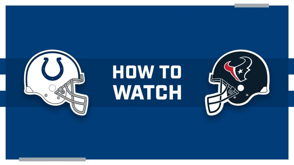 How to watch Houston Texans at Indianapolis Colts...