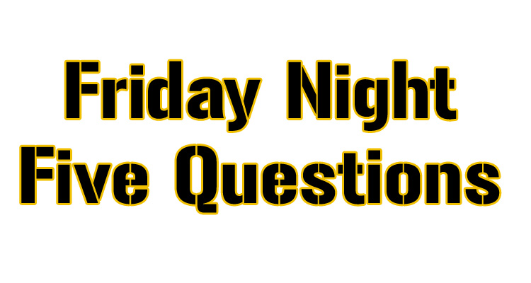 Steelers Depot Friday Night Five Questions