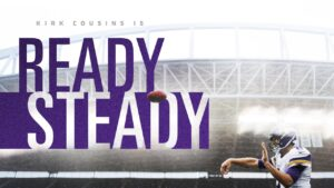 Ready, Steady Play by Kirk Cousins Key to Vikings...