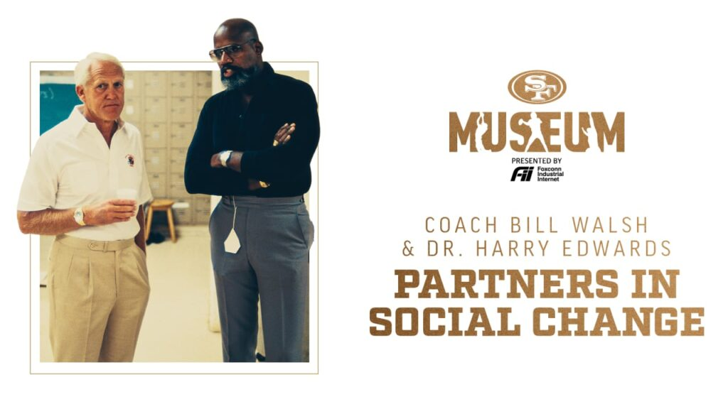 Coach Bill Walsh and Dr. Harry Edwards: Partners...